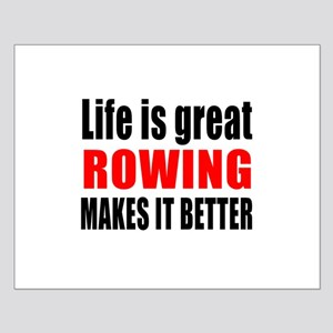 Life is great Rowing makes it better Small Poster