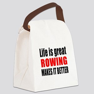Life is great Rowing makes it bet Canvas Lunch Bag