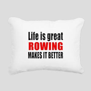 Life is great Rowing mak Rectangular Canvas Pillow