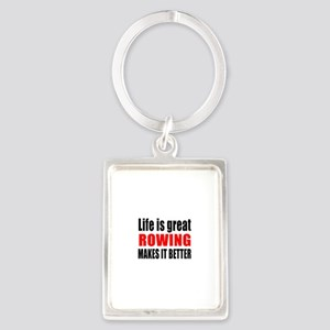 Life is great Rowing makes it be Portrait Keychain