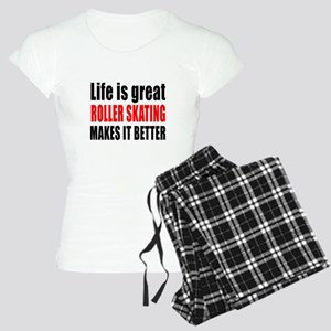 Life is great Roller Skatin Women's Light Pajamas