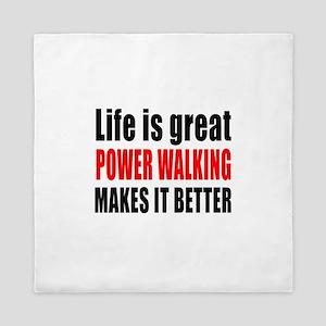 Life is great Power Walking makes it b Queen Duvet