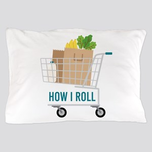 How I Roll Pillow Case