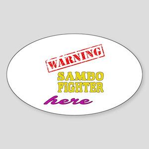 Warning Sambo Fighter Here Sticker (Oval)