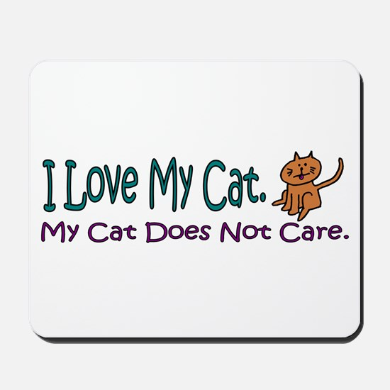 I Love My Cat... Mousepad