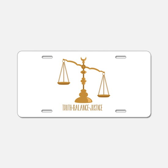 Truth Balance Justice Aluminum License Plate