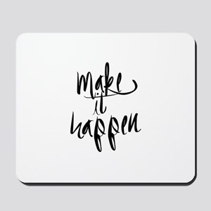 Make It Happen Mousepad