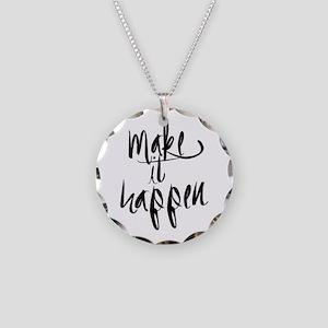 Make It Happen Necklace Circle Charm