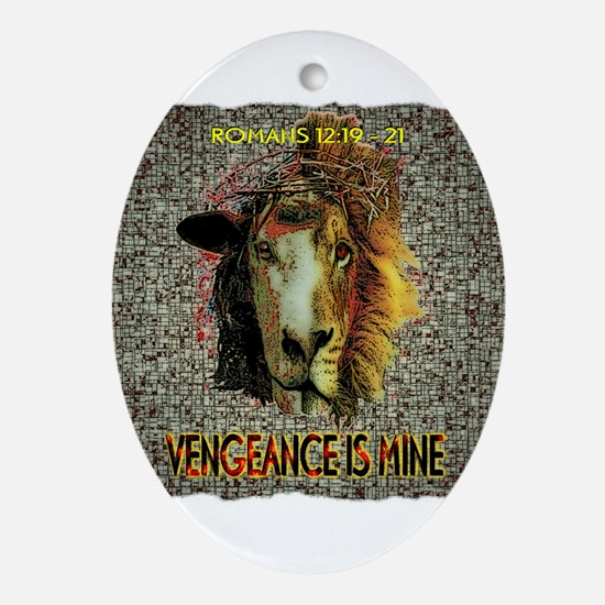 VENGEANCE IS MINE Oval Ornament