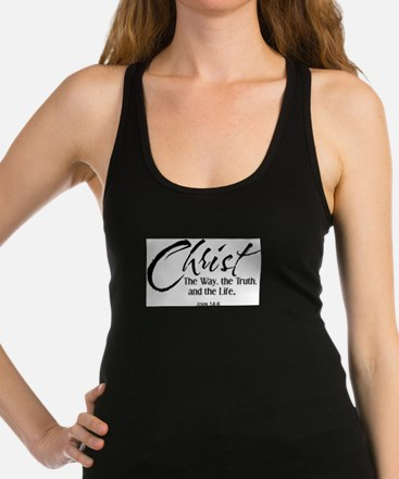 Christ the way the truth and th Racerback Tank Top