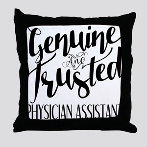 Genuine and Trusted Physician Assista Throw Pillow
