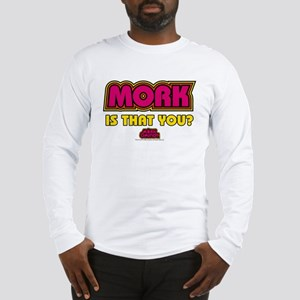 Mork Is That You? Long Sleeve T-Shirt