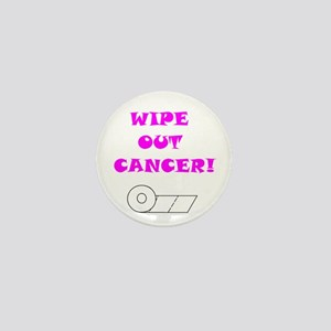 WIPE OUT CANCER Mini Button