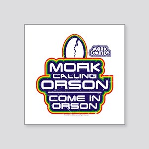 "Mork and Mindy: Come In Ors Square Sticker 3"" x 3"""