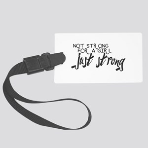 Just Strong Large Luggage Tag
