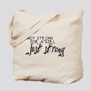 Just Strong Tote Bag