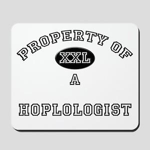 Property of a Hoplologist Mousepad