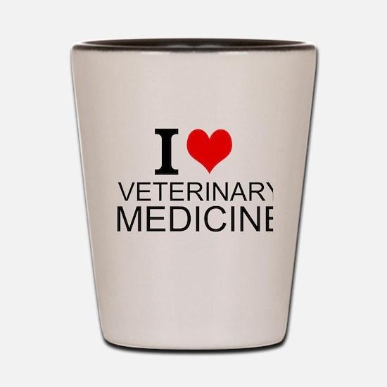 I Love Veterinary Medicine Shot Glass