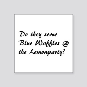 Do they serve Blue Waffles at the Lemonpar Sticker