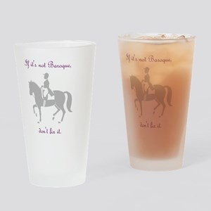 if its not baroque Drinking Glass