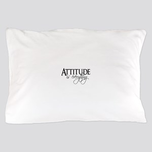 Attitude is everything Pillow Case