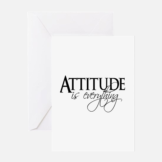 Attitude is everything Greeting Cards