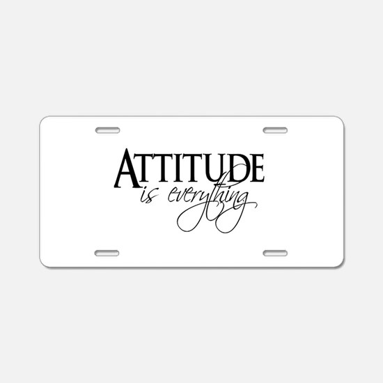 Attitude is everything Aluminum License Plate