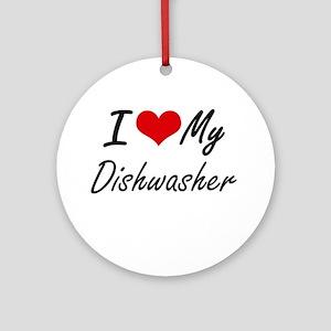 I love my Dishwasher Round Ornament