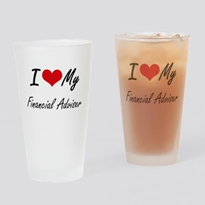 I love my Financial Adviser Drinking Glass