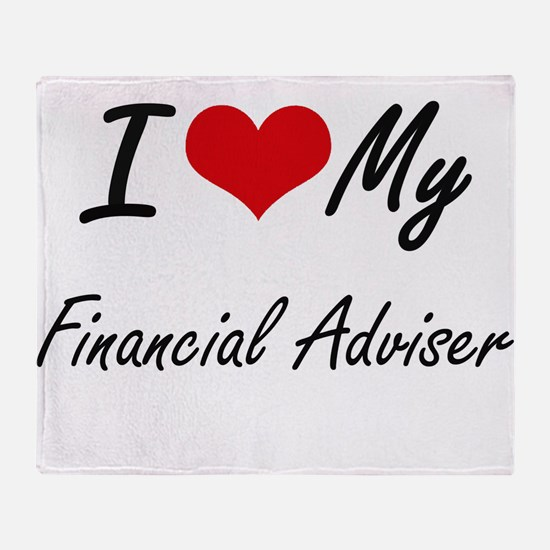 I love my Financial Adviser Throw Blanket