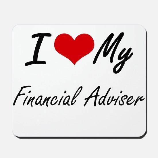 I love my Financial Adviser Mousepad