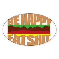 Hamburger Be happy eat sh*t Sticker