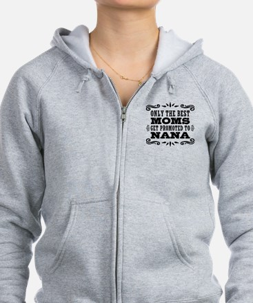 The Best Moms Get Promoted To N Zip Hoodie