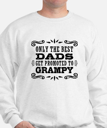The Best Dads Get Promoted To Grampy Sweatshirt