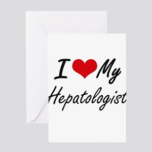 I love my Hepatologist Greeting Cards