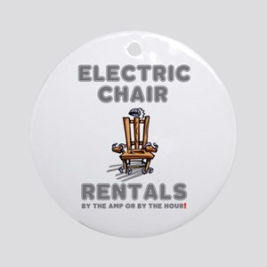 ELECTRIC CHAIR RENTALS - BY THE AMP Round Ornament