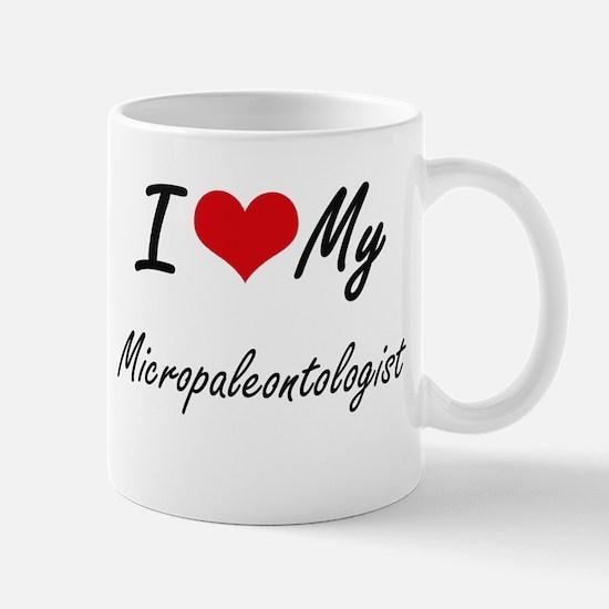 I love my Micropaleontologist Mugs