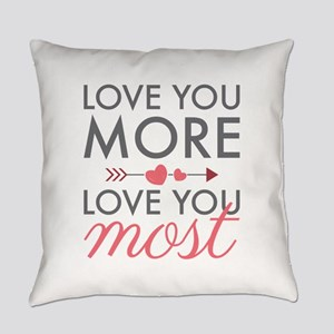 Love You Most Everyday Pillow