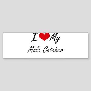 I love my Mole Catcher Bumper Sticker