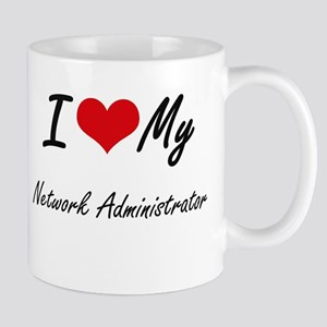 I love my Network Administrator Mugs