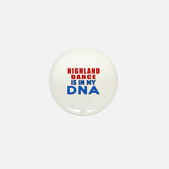 Highland dancing dance is in my DNA Mini Button