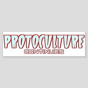 Protoculture Continues Bumper Sticker