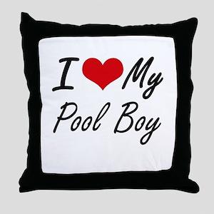 I love my Pool Boy Throw Pillow