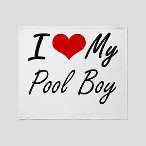 I love my Pool Boy Throw Blanket