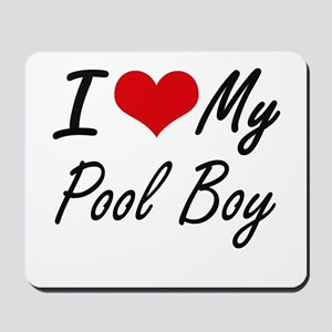 I love my Pool Boy Mousepad