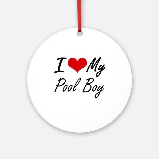 I love my Pool Boy Round Ornament