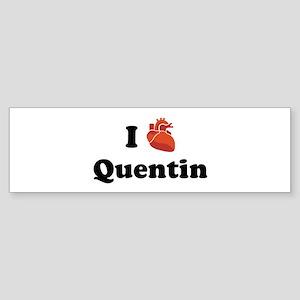 I (Heart) Quentin Bumper Sticker