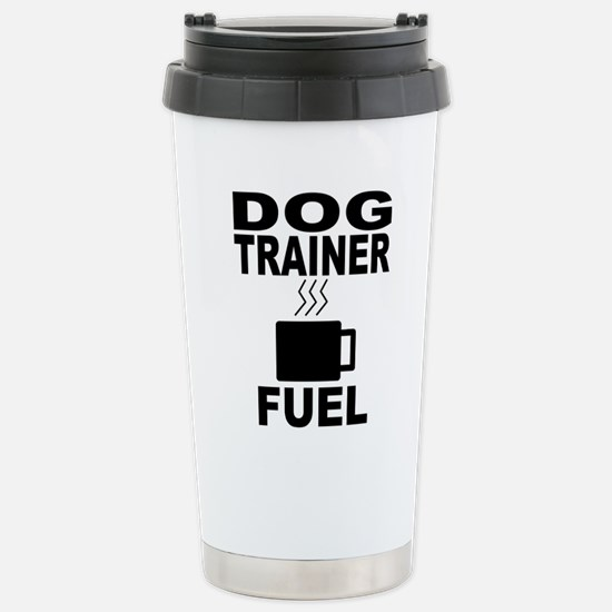 Dog Trainer Fuel Travel Mug