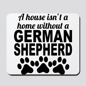 A House Isnt A Home Without A German Shepherd Mous
