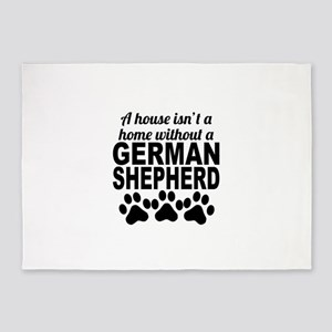 A House Isnt A Home Without A German Shepherd 5'x7